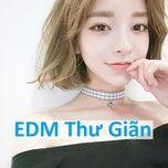 edm thu gian (phan 5) - v.a