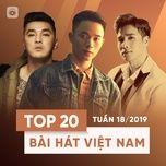top 20 bai hat viet nam tuan 18/2019 - v.a