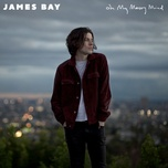 oh my messy mind (ep) - james bay