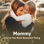 mommy you're the most beautiful thing - v.a
