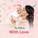 to mom, with love - v.a