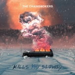 kills you slowly (single) - the chainsmokers