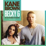 lost in the middle of nowhere (spanish remix) (single) - kane brown, becky g