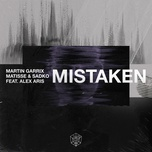 mistaken (single) - martin garrix, matisse & sadko, alex aris