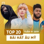 top 20 bai hat au my tuan 19/2019 - v.a