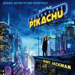 pokemon detective pikachu (original motion picture soundtrack) - henry jackman
