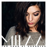 too good at goodbyes (acoustic cover) (single) - milaa