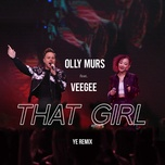 that girl (ye remix) (single) - olly murs, veegee
