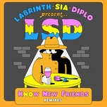no new friends (remixes) (single) - lsd, sia, diplo, labrinth