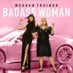 badass woman (single) - meghan trainor