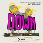 get get down (single) - cristian marchi, luis rodriguez