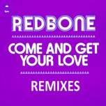 come and get your love - remixes (ep) - redbone