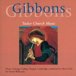 gibbons: church music - the choir of king's college, cambridge