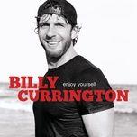enjoy yourself - billy currington