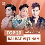 top 20 bai hat viet nam tuan 20/2019 - v.a