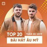 top 20 bai hat au my tuan 20/2019 - v.a