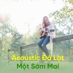 acoustic da lat mot som mai - v.a