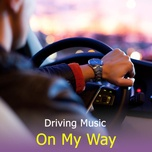 driving music - on my way - v.a
