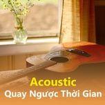 acoustic quay nguoc thoi gian - v.a