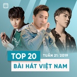 top 20 bai hat viet nam tuan 21/2019 - v.a
