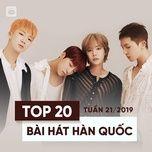 top 20 bai hat han quoc tuan 21/2019 - v.a