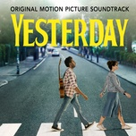 yesterday (from the film yesterday) (single) - himesh patel