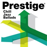 prestige records: chill jazz ballads - v.a