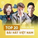 top 20 bai hat viet nam tuan 22/2019 - v.a