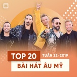 top 20 bai hat au my tuan 22/2019 - v.a