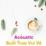 acoustic buoi trua vui ve - v.a
