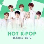 nhac han quoc hot thang 06/2019 - v.a