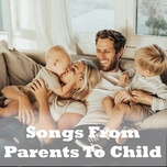 songs from parent to child - v.a