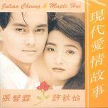 cau chuyen tinh yeu thoi hien dai / 現代愛情故事 - truong tri lam (julian cheung), hua thu di (maple hui)
