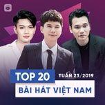 top 20 bai hat viet nam tuan 23/2019 - v.a