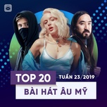 top 20 bai hat au my tuan 23/2019 - v.a