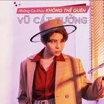 nhung ca khuc khong the quen cua vu cat tuong - vu cat tuong
