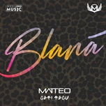 blana (single) - matteo, gabi bagu