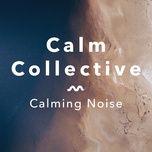 calming noise - calm collective