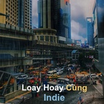 loay hoay cung indie - v.a