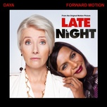 "forward motion (from the original motion picture ""late night"") (single) - daya"
