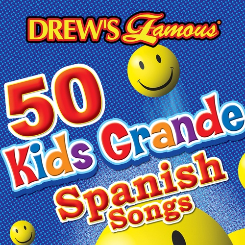 Drew's Famous 50 Kids Grande Spanish Songs - The Hit Crew