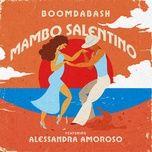 mambo salentino (single) - boomdabash, alessandra amoroso