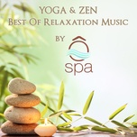 yoga & zen: best of relaxation music by o'spa - o'spa
