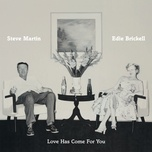 love has come for you - steve martin