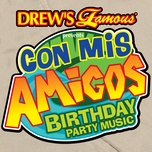 drew's famous presents con mis amigos birthday party music - the hit crew