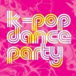k-pop dance party - v.a