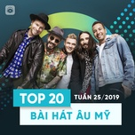 top 20 bai hat au my tuan 25/2019 - v.a