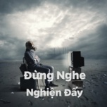 dung nghe ! nghien day - v.a