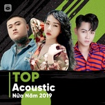 top acoustic nua nam 2019 - v.a