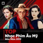 top nhac phim au my nua nam 2019 - v.a